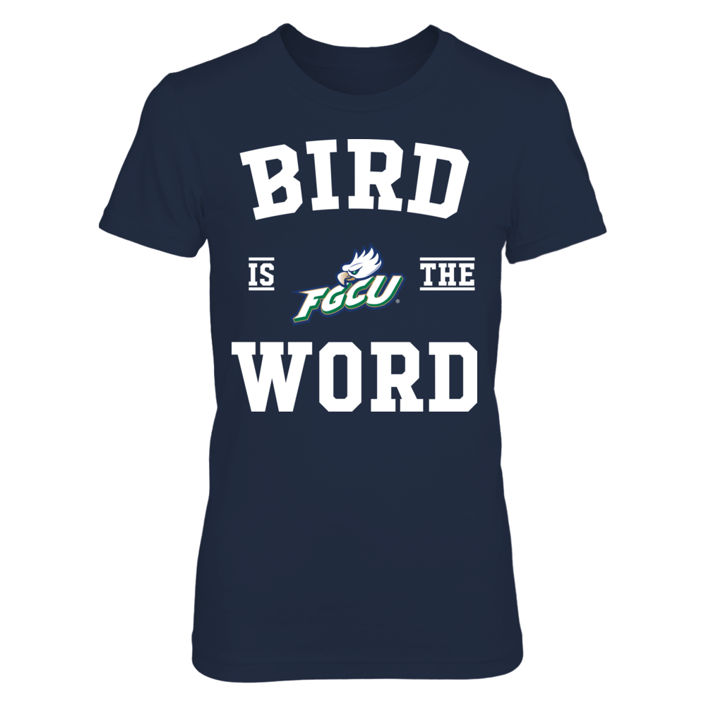 Florida Gulf Coast Eagles - Bird Is The Word Front picture