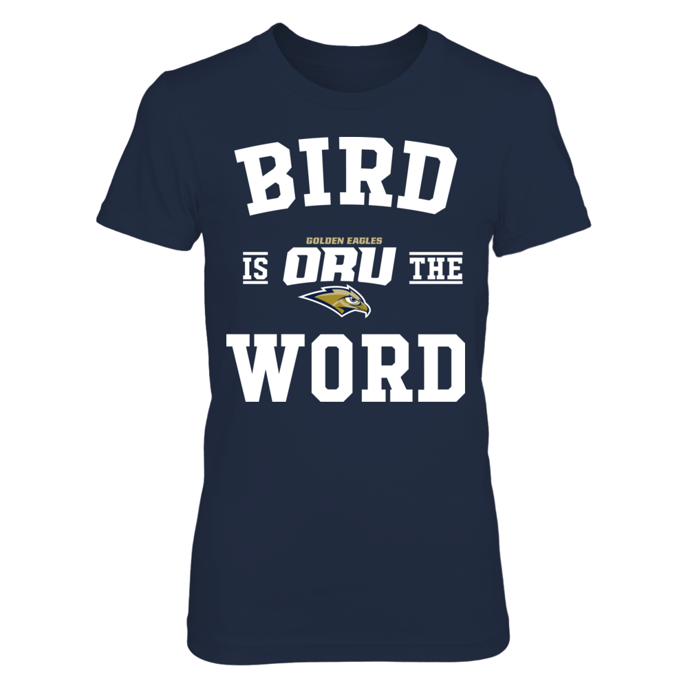 Oral Roberts Golden Eagles - Bird Is The Word Front picture