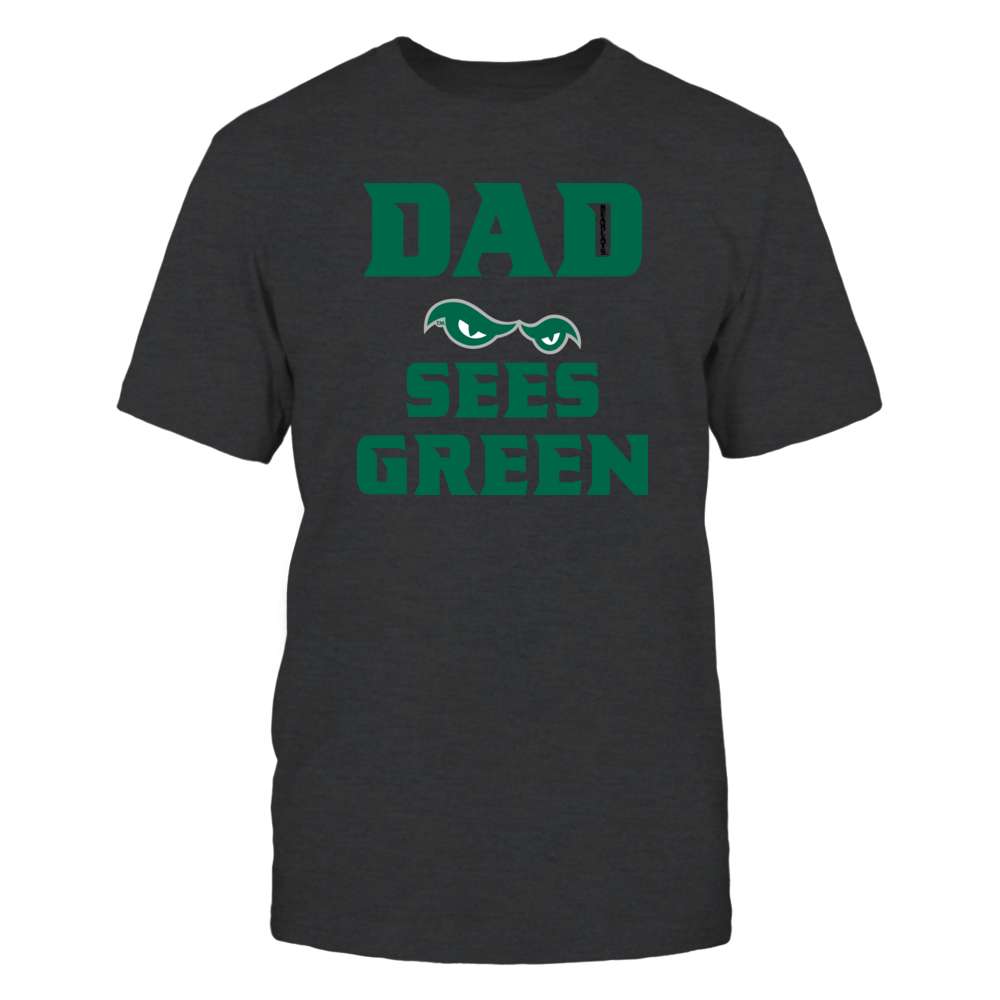 DAD SEES GREEN blk Bearcat lettering Front picture