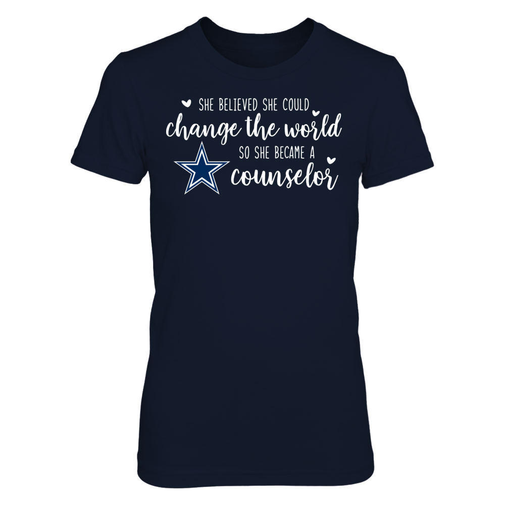 She Believed She Could Change the World Dallas Cowboys Counselor T-Shirt Front picture