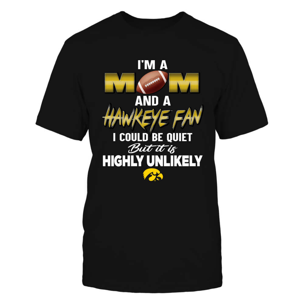 Iowa Hawkeyes - Being Quiet Is Highly Unlikely Front picture