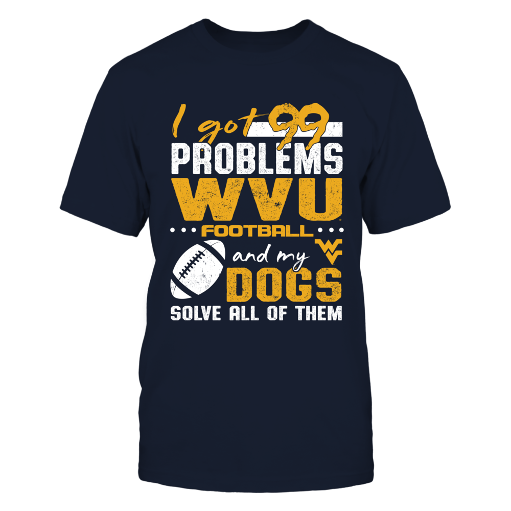 West Virginia Mountaineers - Got 99 Problems - Team And Dog Solve Front picture