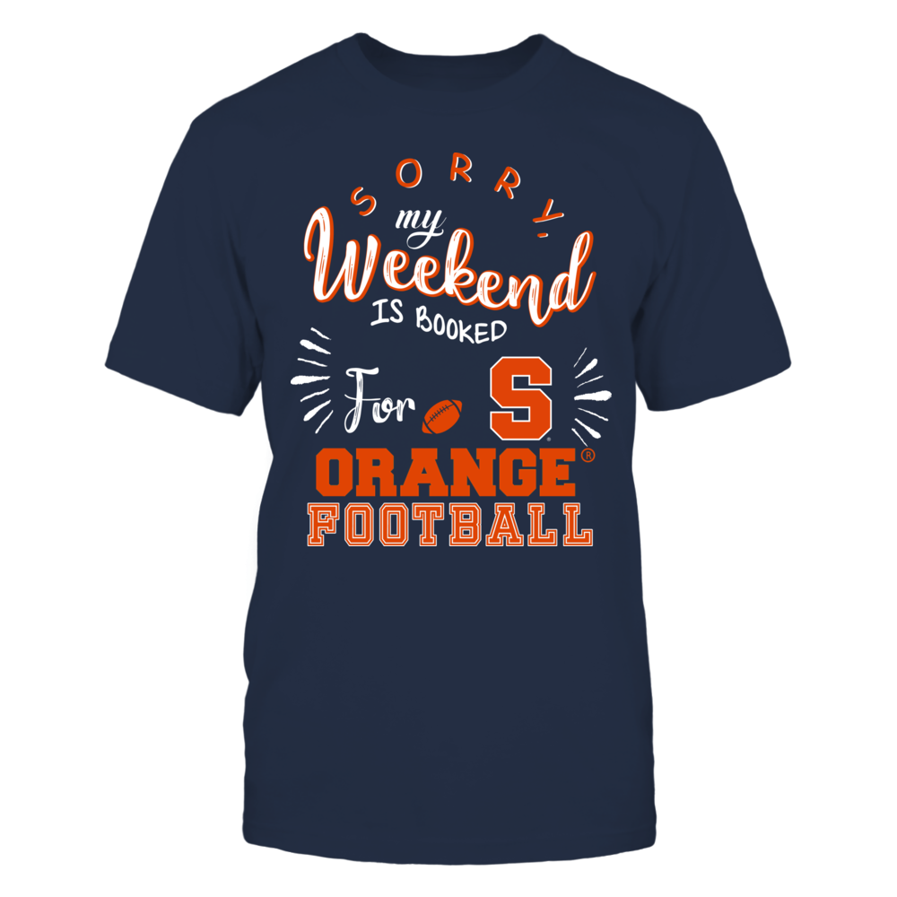 Syracuse Orange - Sorry My Weekend is Booked Front picture