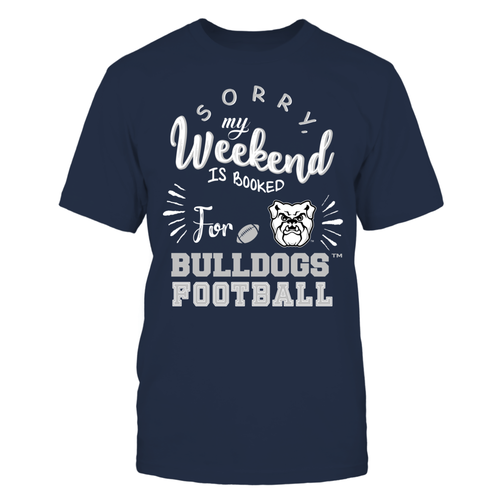 Butler Bulldogs - Sorry My Weekend is Booked Front picture