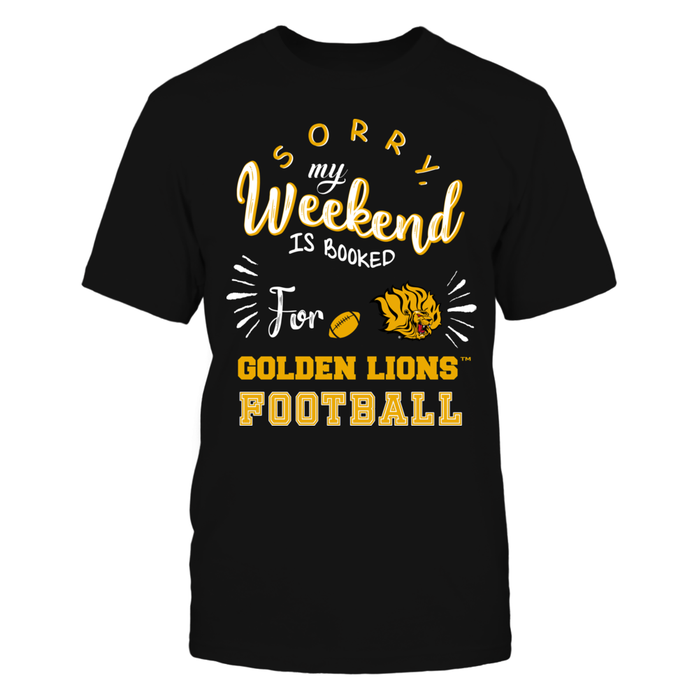Arkansas Pine Bluff Golden Lions - Sorry My Weekend is Booked Front picture