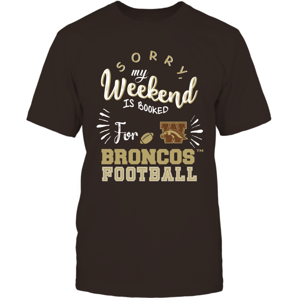 Western Michigan Broncos - Sorry My Weekend is Booked Front picture