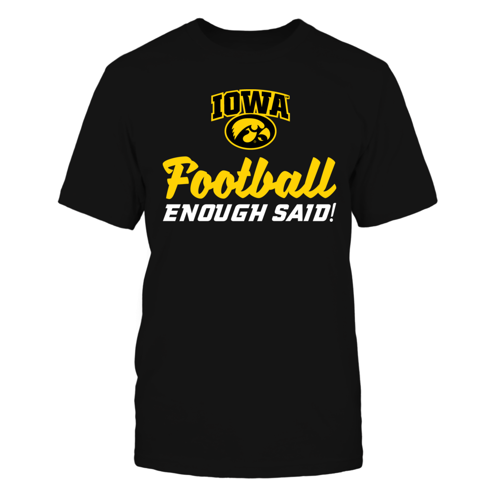 Iowa Football Enough Said! Front picture