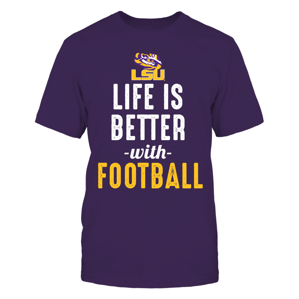 Life Is Better With Football LSU Front picture