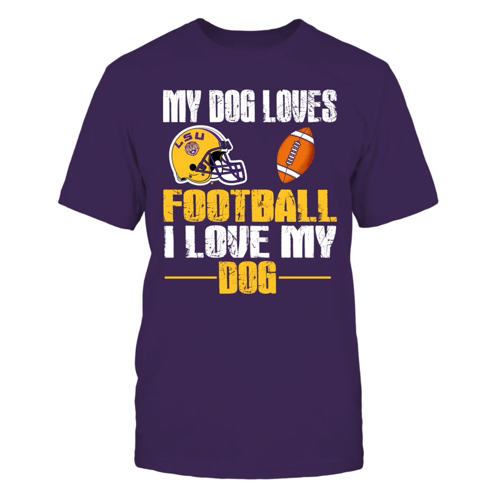 My Dog Loves LSU Football Front picture