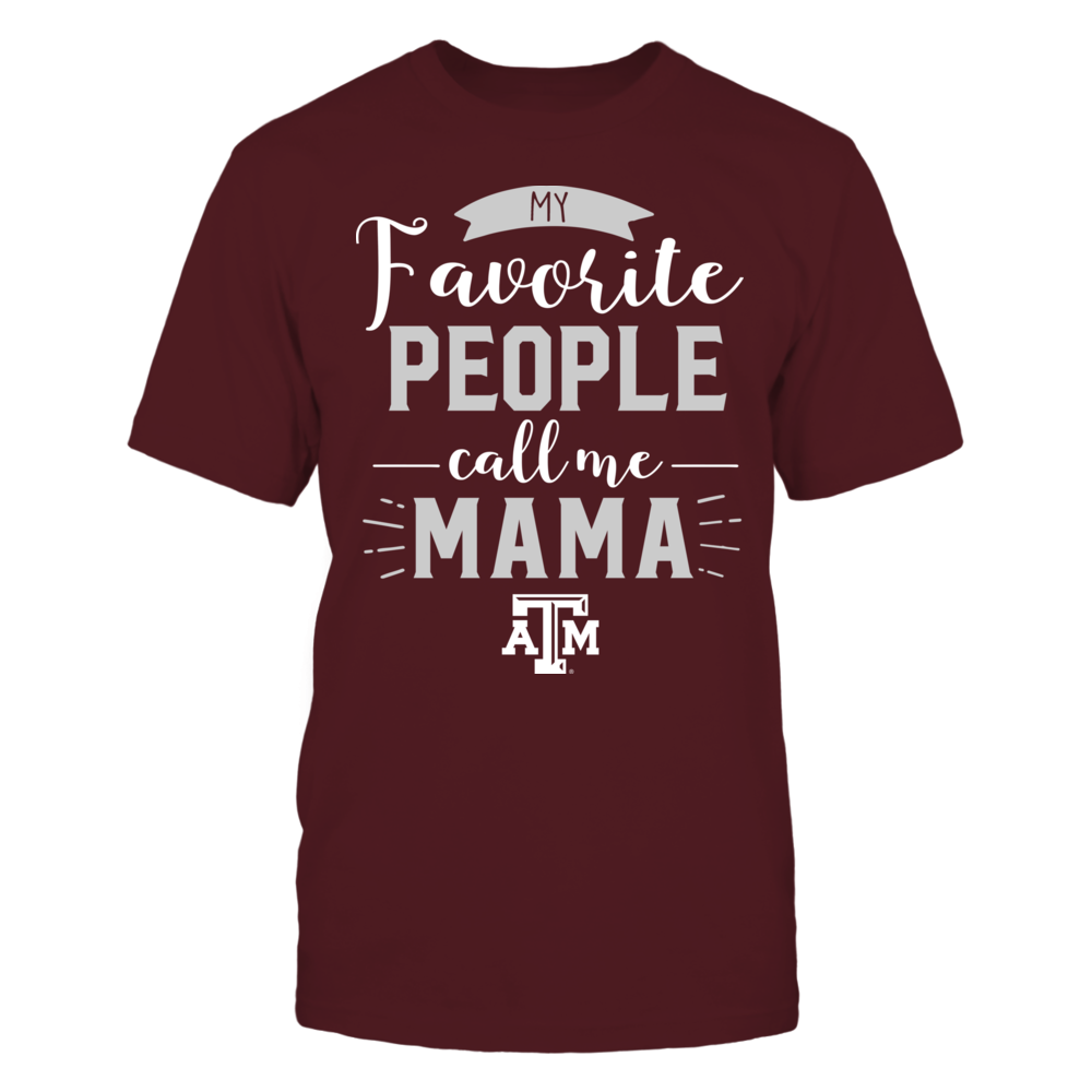 Texas A&M Aggies - My Favorite People Call Me - Mama Front picture