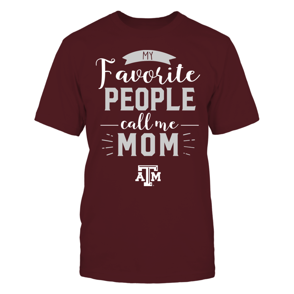 Texas A&M Aggies - My Favorite People Call Me - Mom Front picture