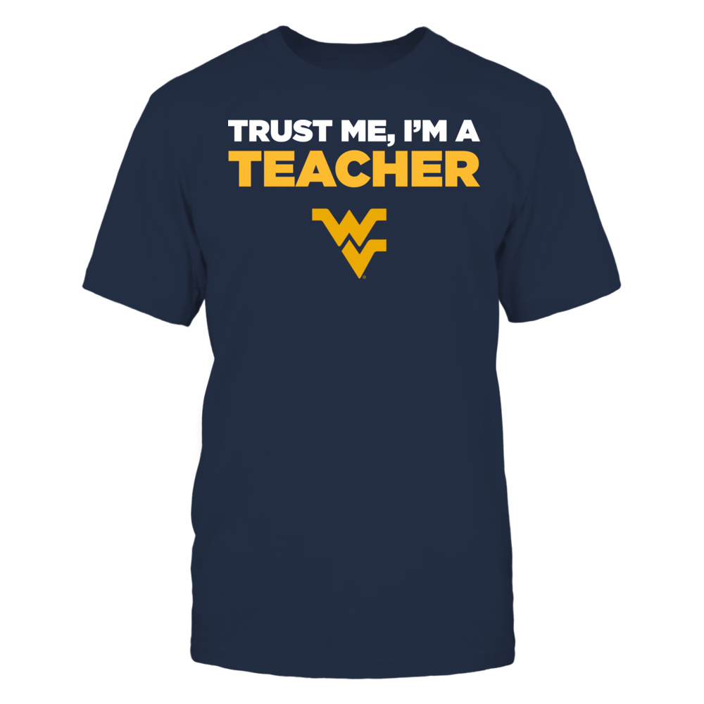 West Virginia Mountaineers - Trust Me - I'm a Teacher - Team Front picture