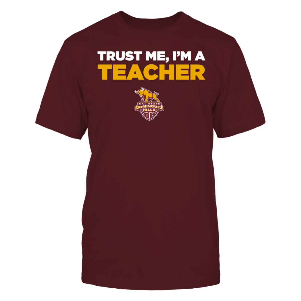 Cal State Dominguez Hills Toros - Trust Me - I'm a Teacher - Team Front picture