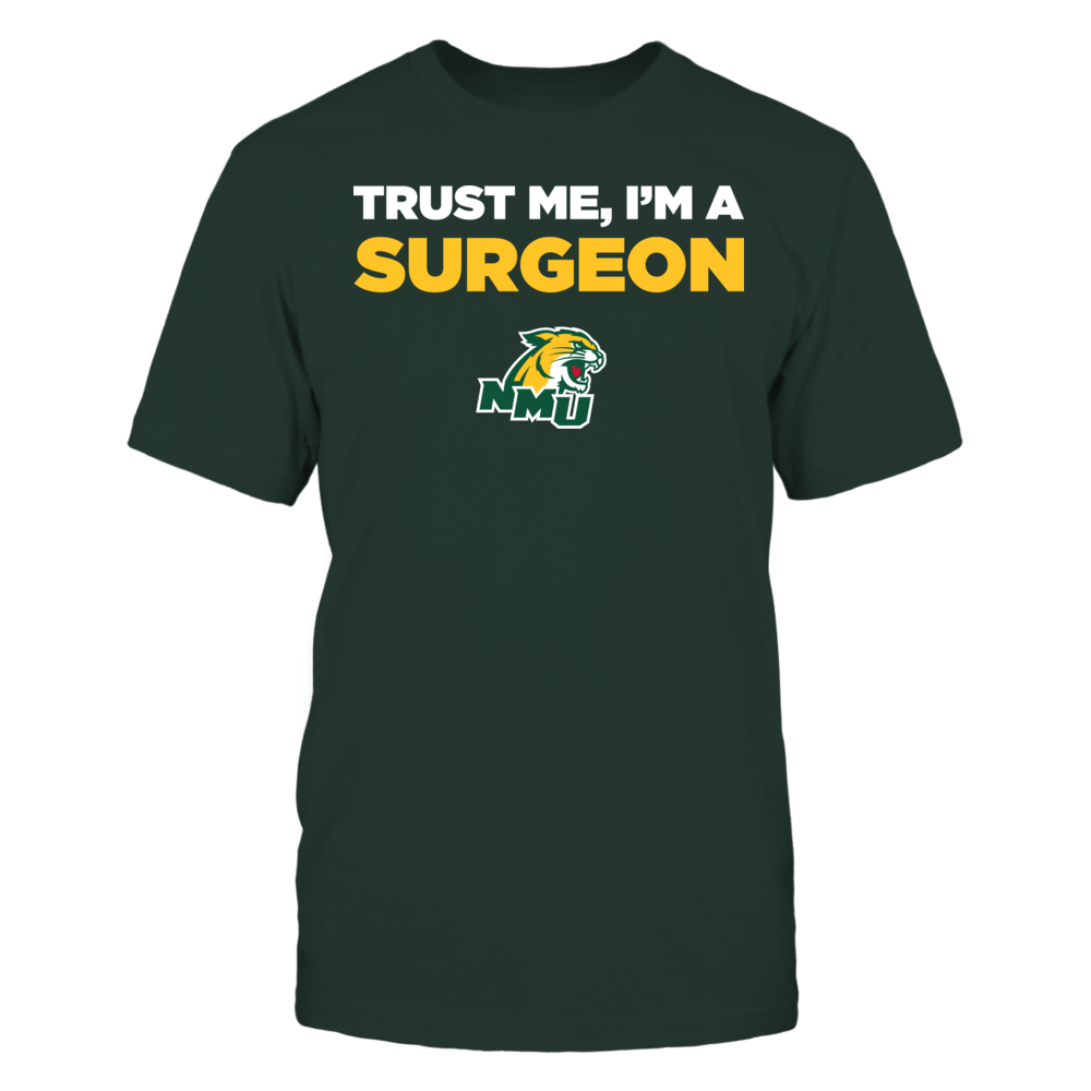 Northern Michigan Wildcats - Trust Me - I'm a Surgeon - Team Front picture