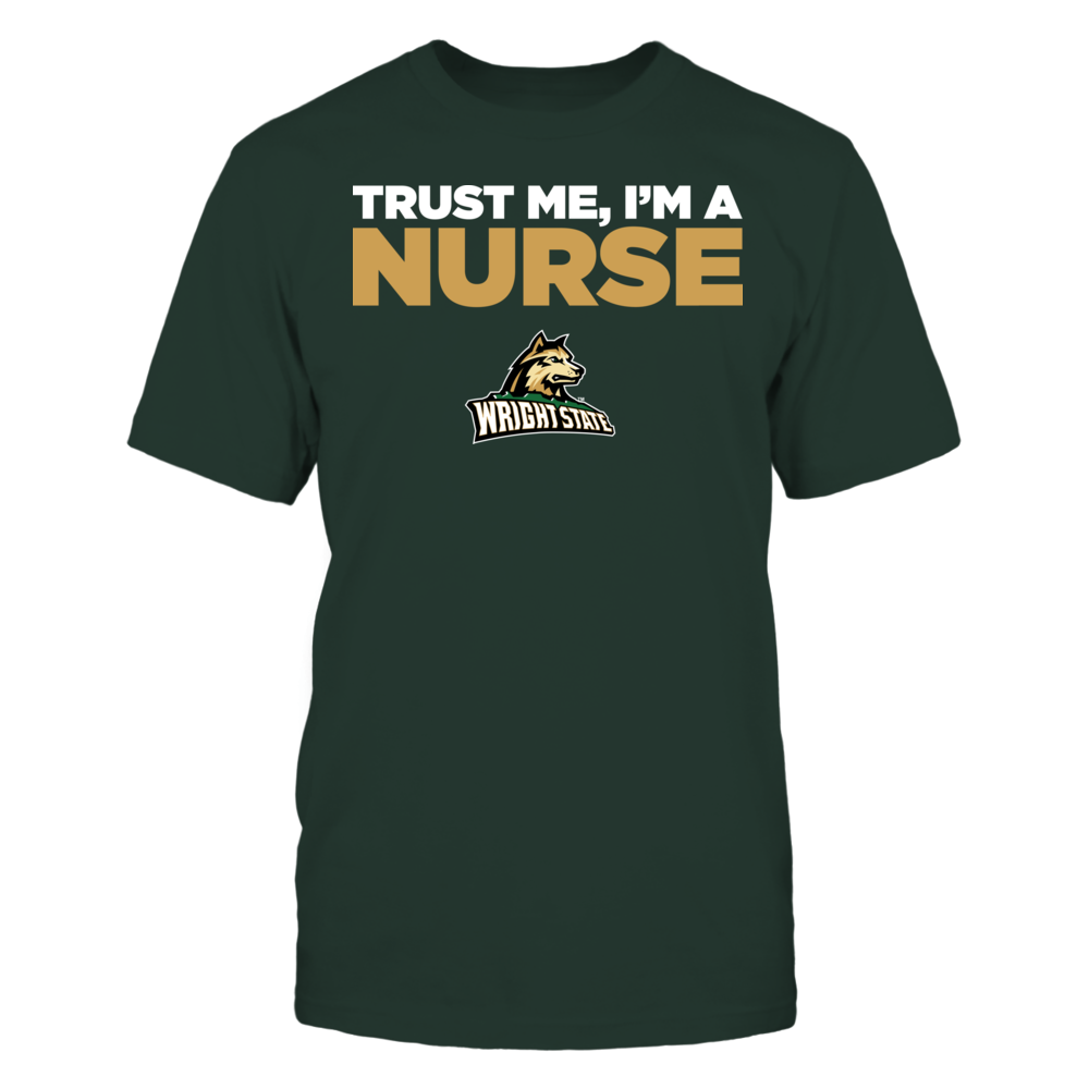 Wright State Raiders - Trust Me - I'm a Nurse - Team Front picture