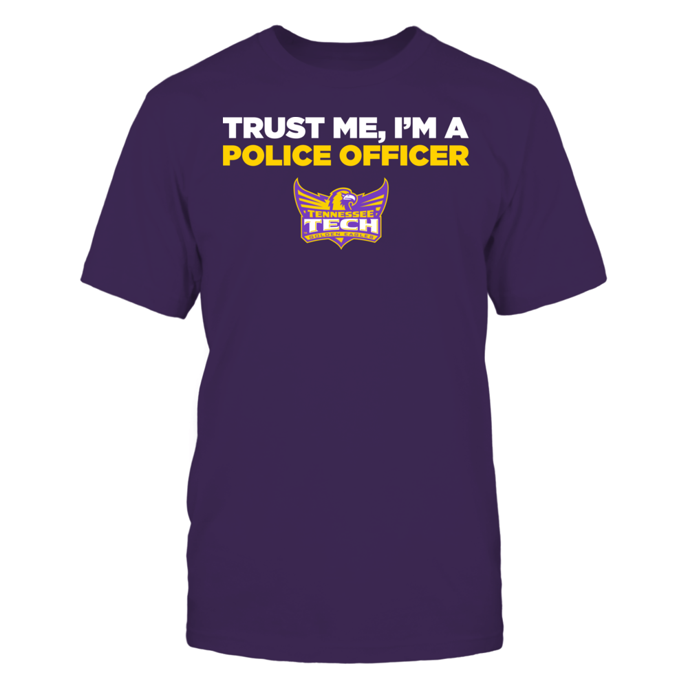Tennessee Tech Golden Eagles - Trust Me - I'm a Police Officer - Team Front picture