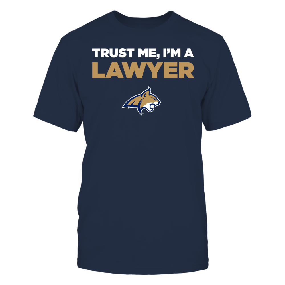 Montana State Bobcats - Trust Me - I'm a Lawyer - Team Front picture