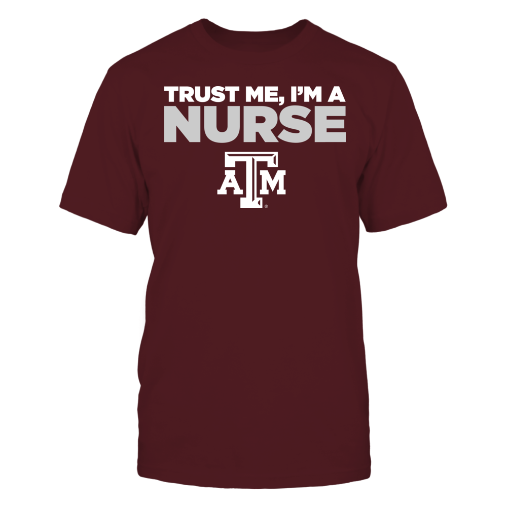 Texas A&M Aggies - Trust Me - I'm a Nurse - Team Front picture