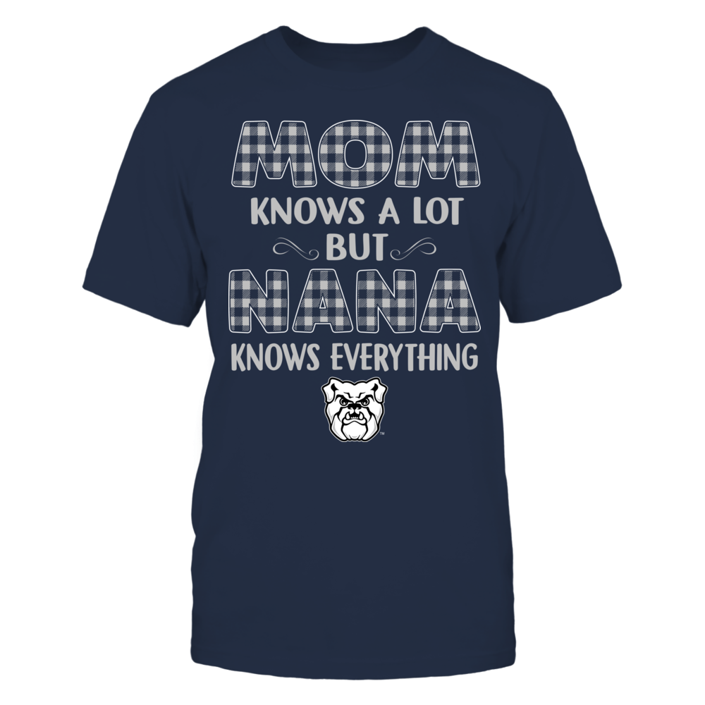Butler Bulldogs - Mom Knows A Lot - Nana Knows Everything - Team Front picture