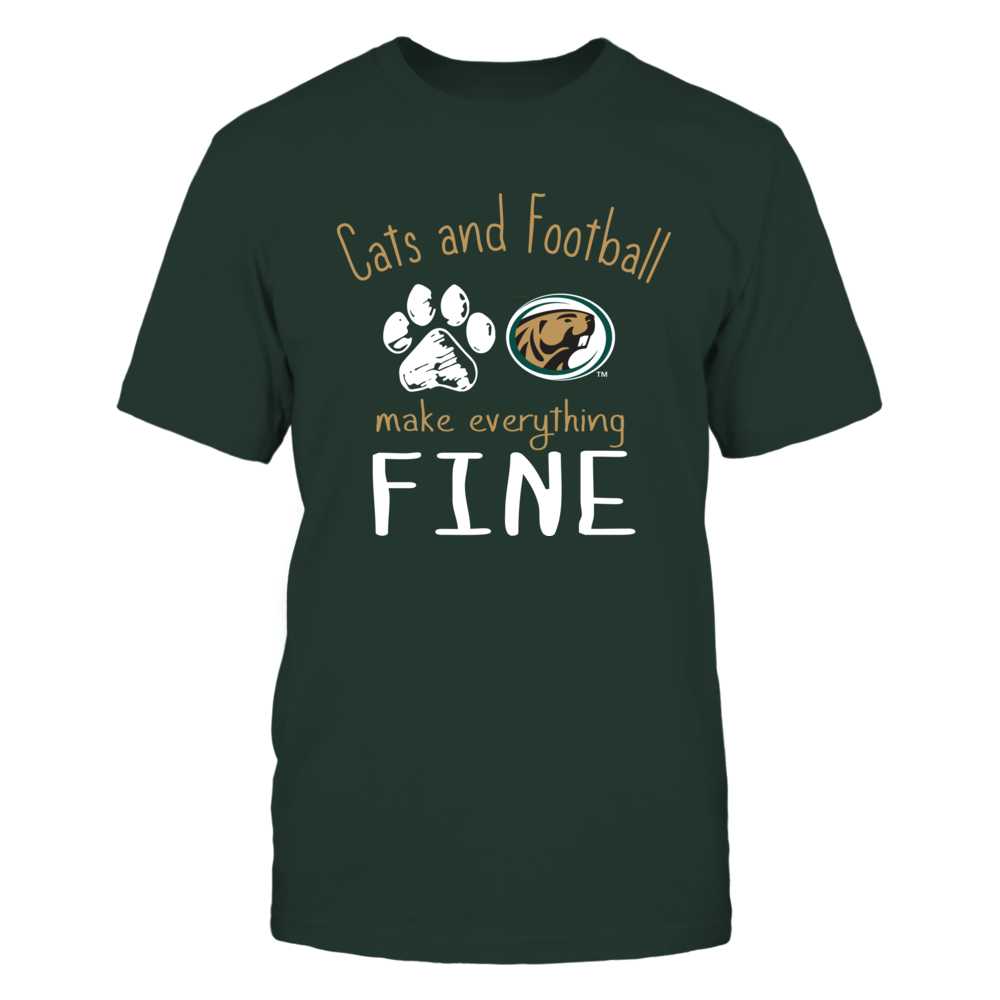 Bemidji State Beavers - Cats And Football Make Everything Fine Front picture