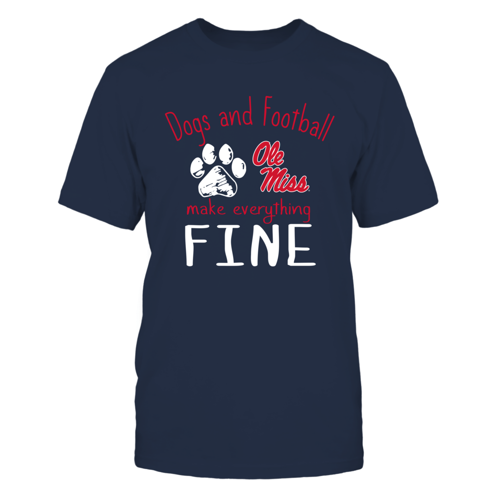 Ole Miss Rebels - Dogs And Football Make Everything Fine Front picture