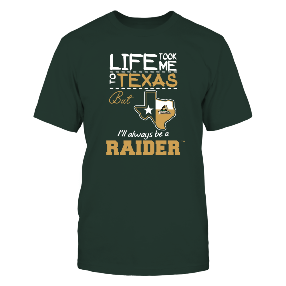Wright State Raiders - Life Took Me To Texas - Team Front picture