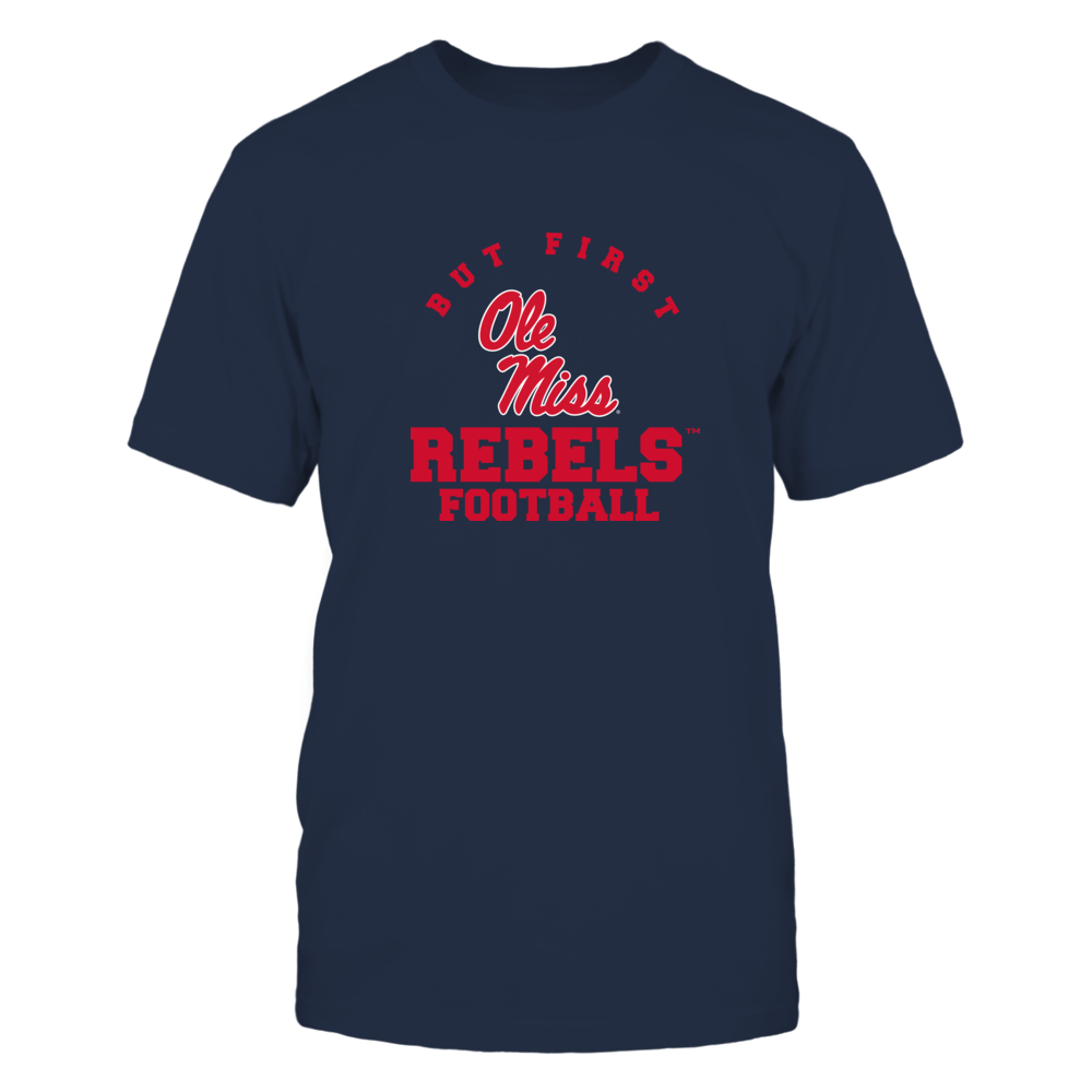 Ole Miss Rebels - But First Football - Team Front picture
