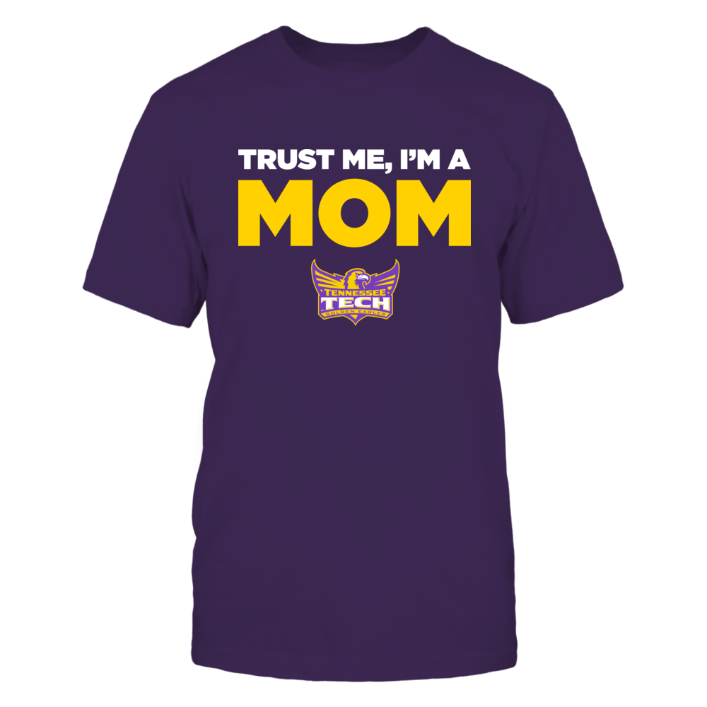 Tennessee Tech Golden Eagles - Trust Me - Mom - Team Front picture