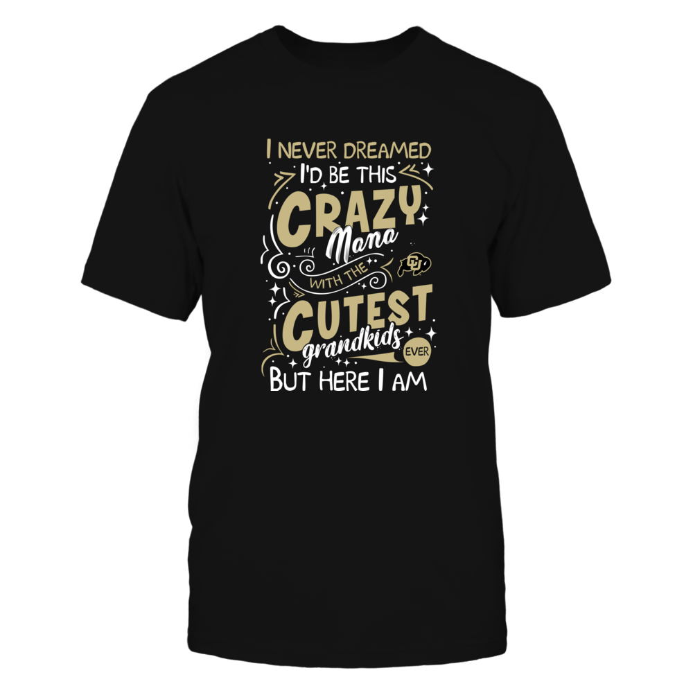 Colorado Buffaloes - Never Dreamed - Crazy Nana Front picture