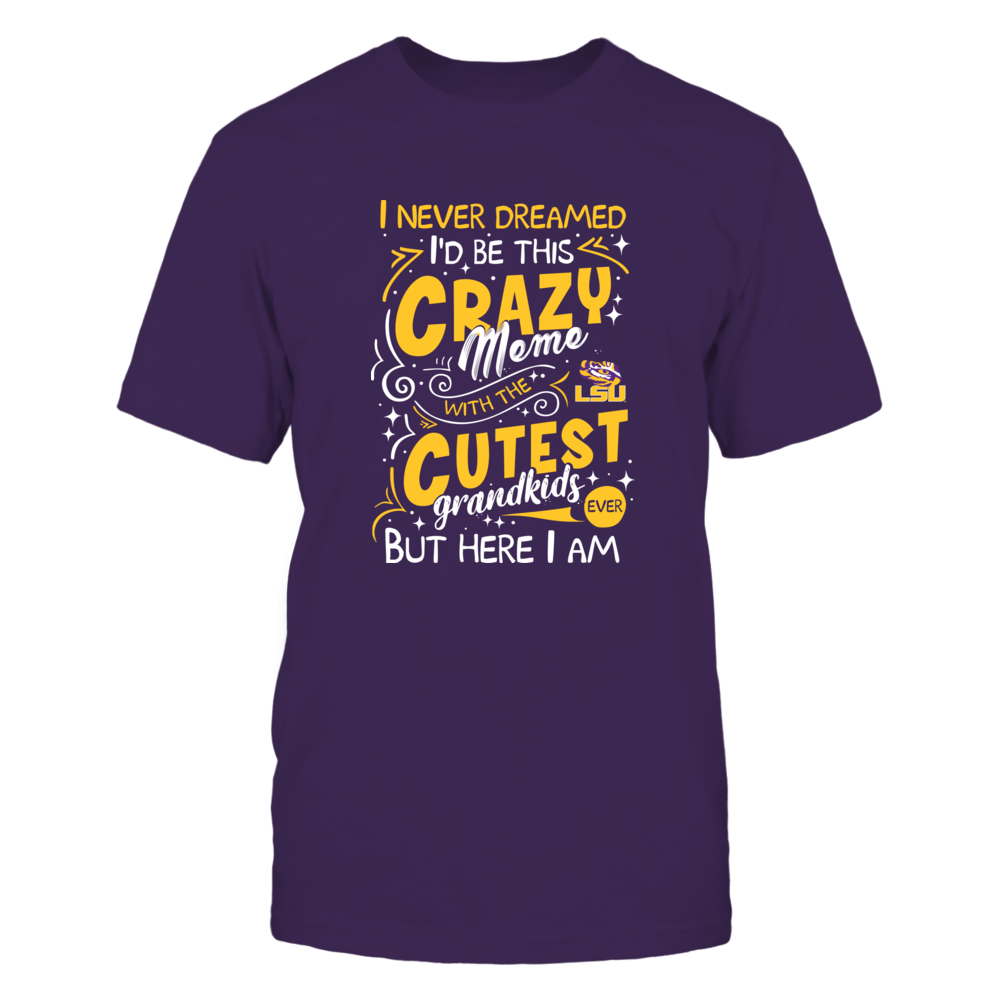 LSU Tigers - Never Dreamed - Crazy Meme Front picture