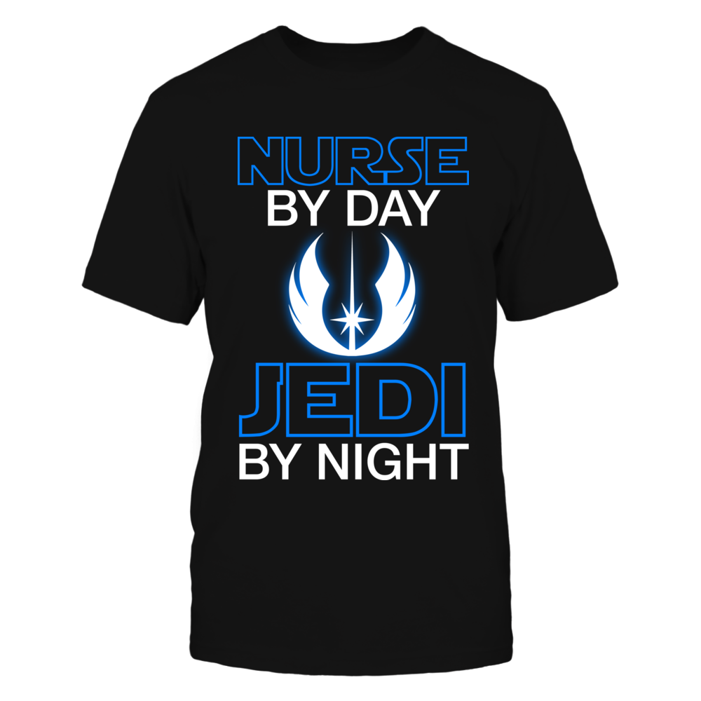 Nurse by day Jedi by night Front picture