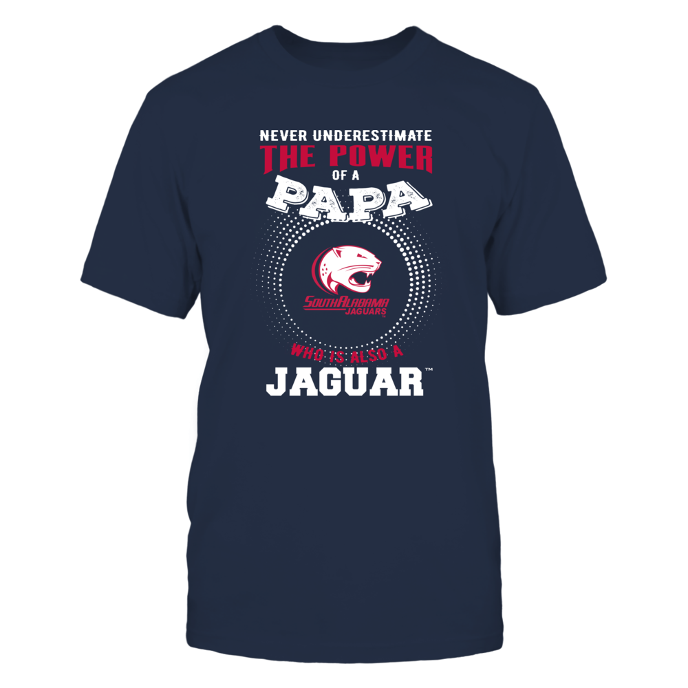 South Alabama Jaguars - Never Underestimate the Power of Papa Front picture