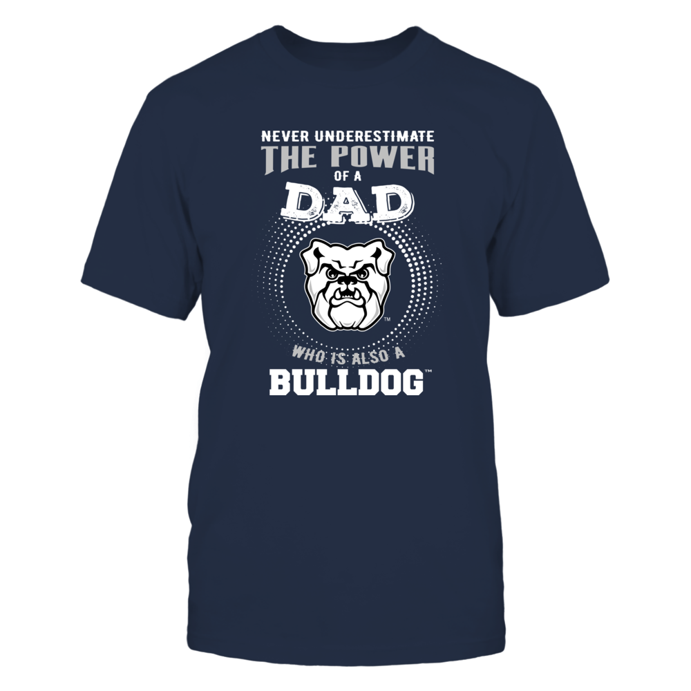 Butler Bulldogs - Never Underestimate the Power of Dad Front picture