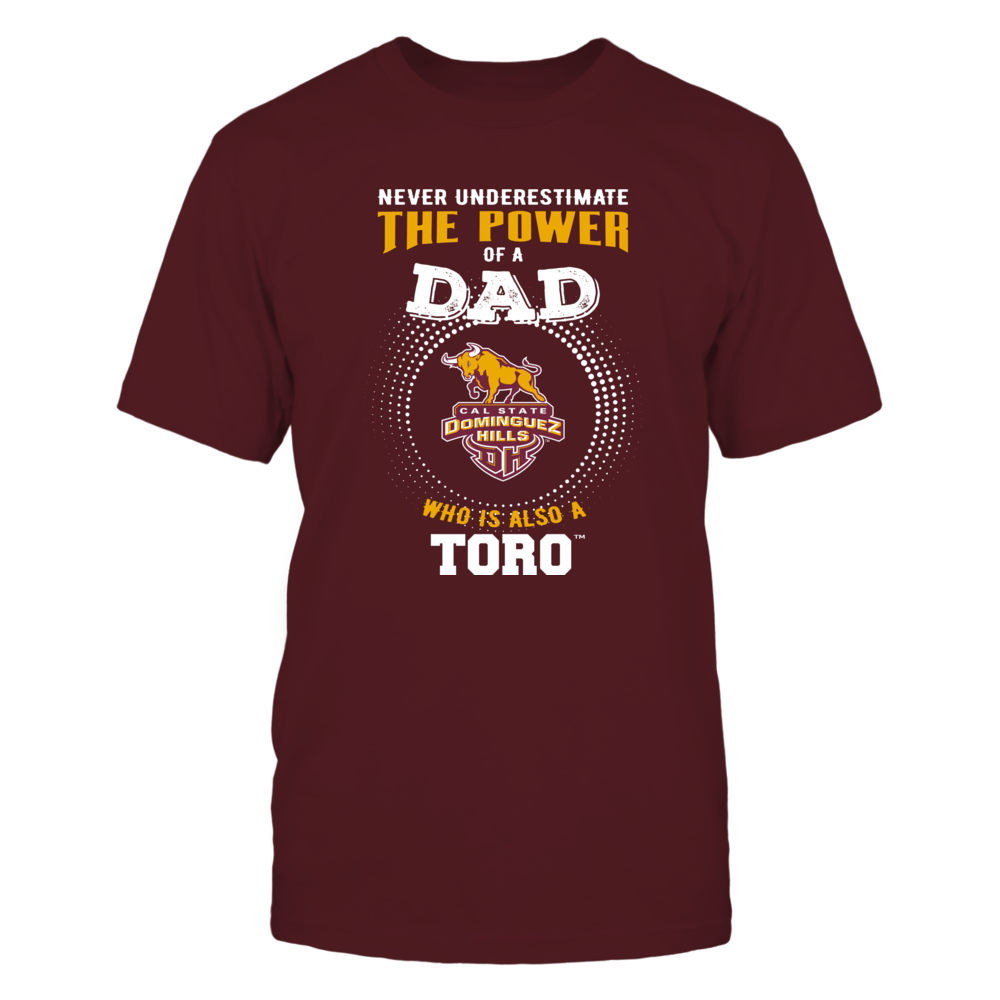 Cal State Dominguez Hills Toros - Never Underestimate the Power of Dad Front picture