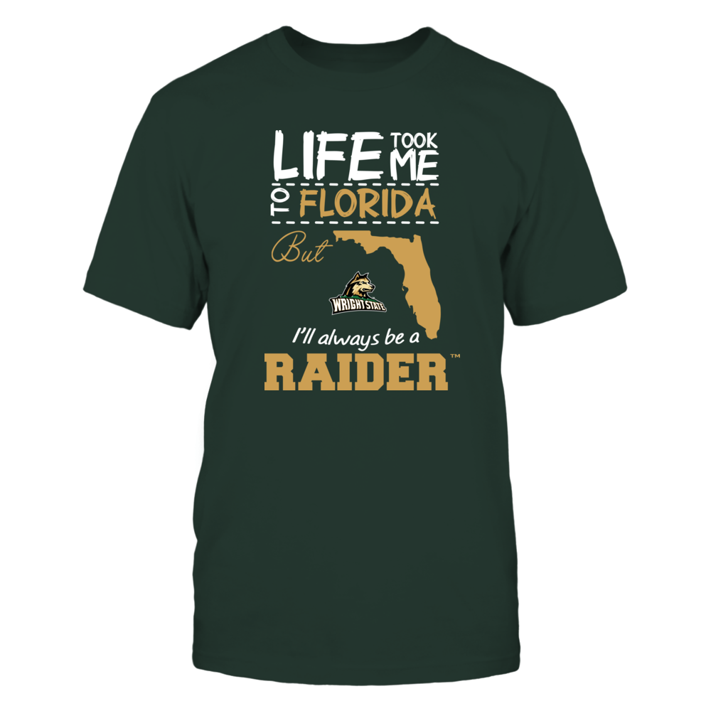 Wright State Raiders - Life Took Me To Florida - Team Front picture