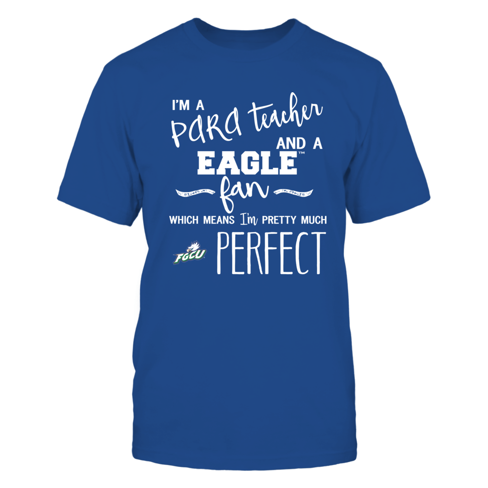 Florida Gulf Coast Eagles - Perfect PARA Teacher - Team Front picture