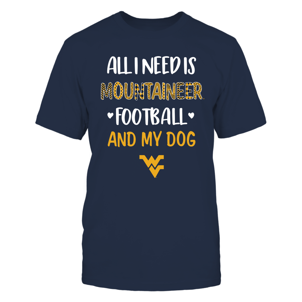 West Virginia Mountaineers - All I Need - Football and Dog - Pattern Letters - IF32-IC32-DS45 Front picture