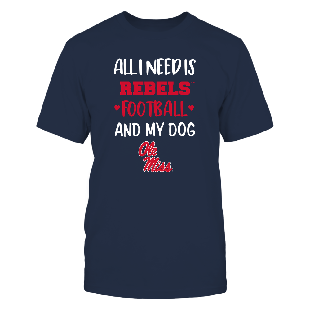 Ole Miss Rebels - All I Need - Football and Dog Front picture