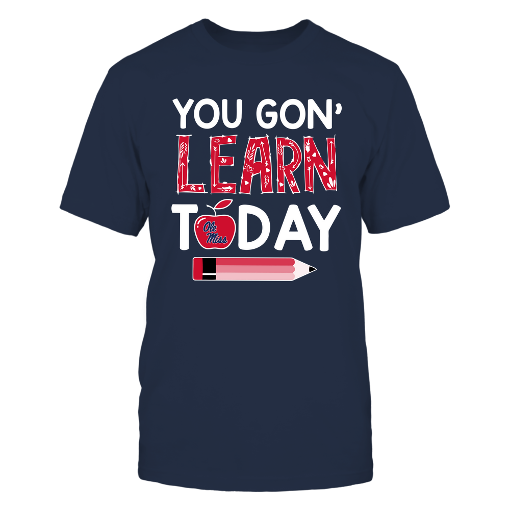 Ole Miss Rebels - Teacher - You Gon' Learn Today - Team Front picture