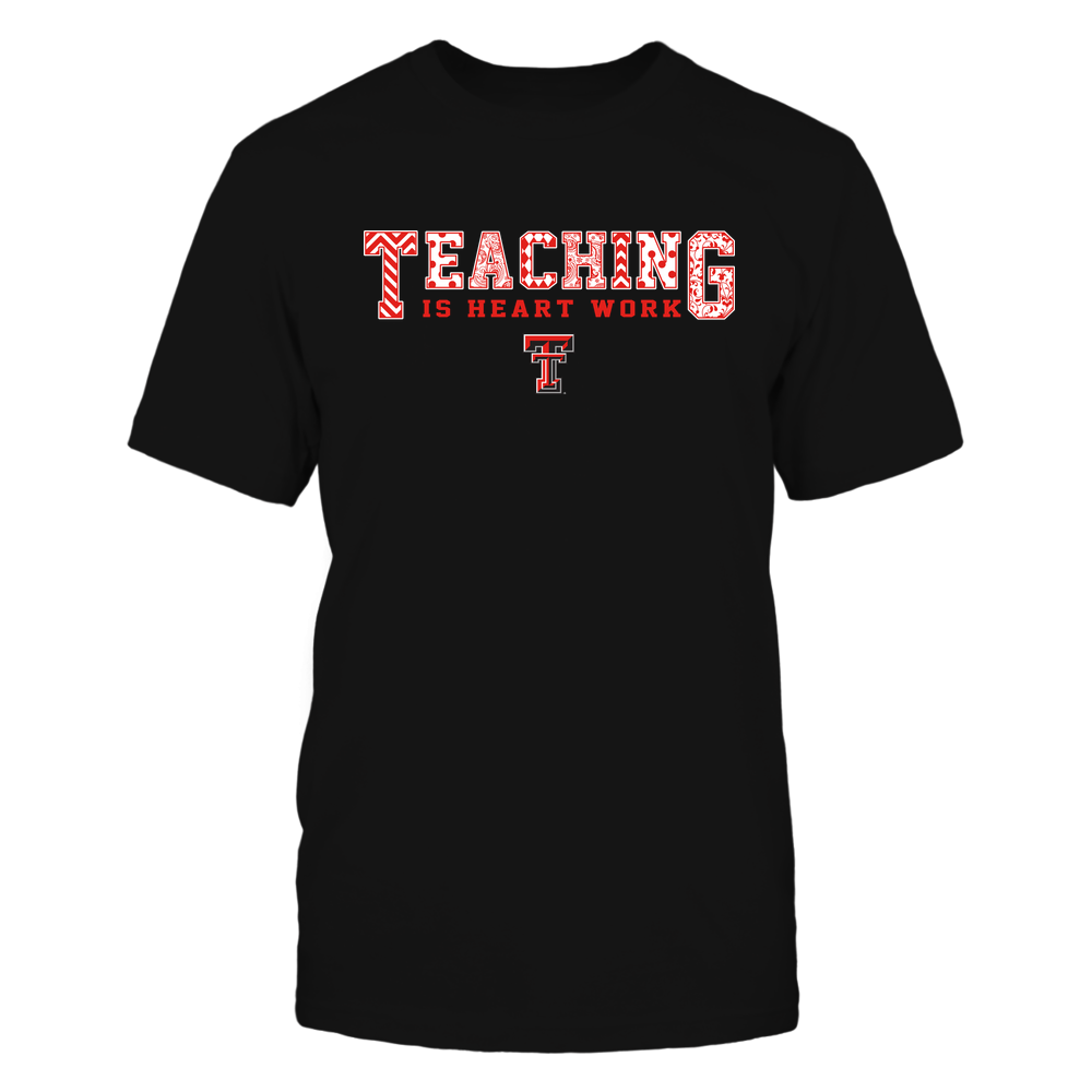 Texas Tech Red Raiders - Teacher-Teaching-Is-Heart-Work Front picture