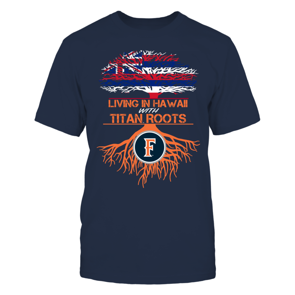 Cal State Fullerton Titans- Living Roots Hawaii Front picture