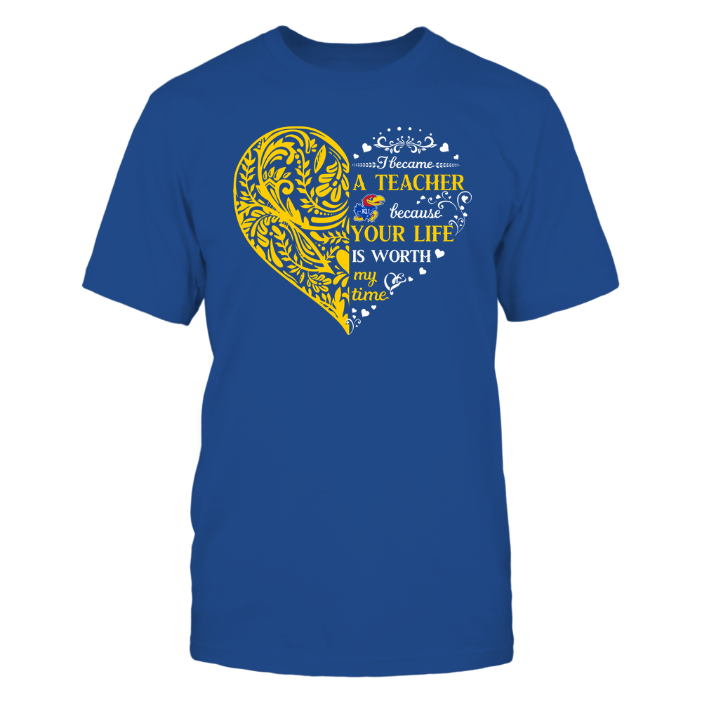 Kansas Jayhawks - Teacher - I Became A Teacher Because Your Life Is Worth My Time - Floral Pattern Heart Front picture