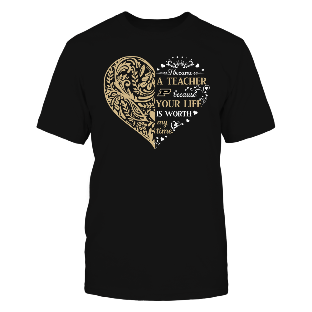 Purdue Boilermakers - Teacher - I Became A Teacher Because Your Life Is Worth My Time - Floral Pattern Heart Front picture
