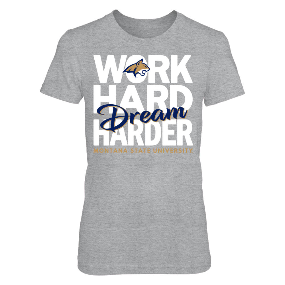 Work Hard Dream Harder - Montana State University Front picture