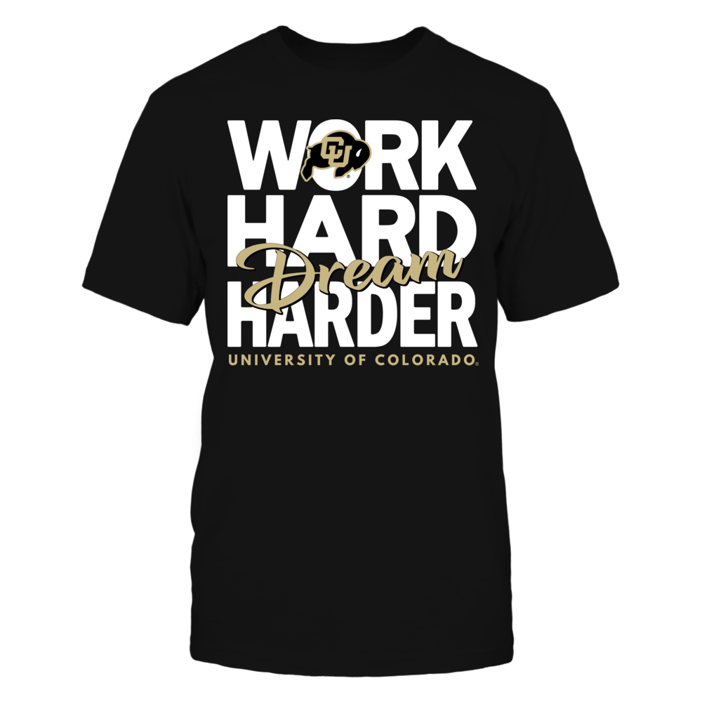 Work Hard Dream Harder - University of Colorado Front picture