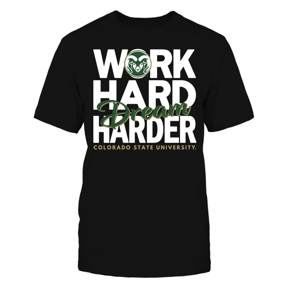Work Hard Dream Harder - Colorado State University Front picture