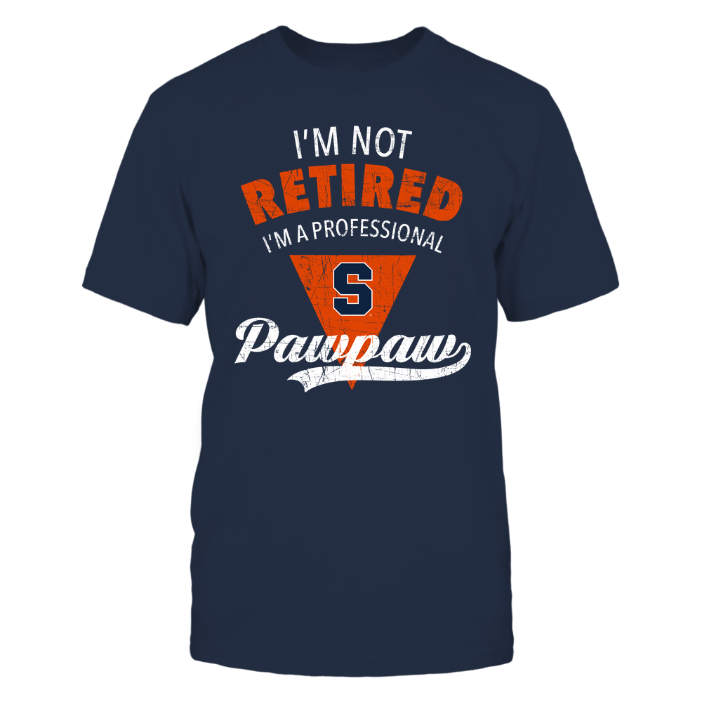 Syracuse Orange - I'm Not Retired I'm A Professional Pawpaw - Team Front picture