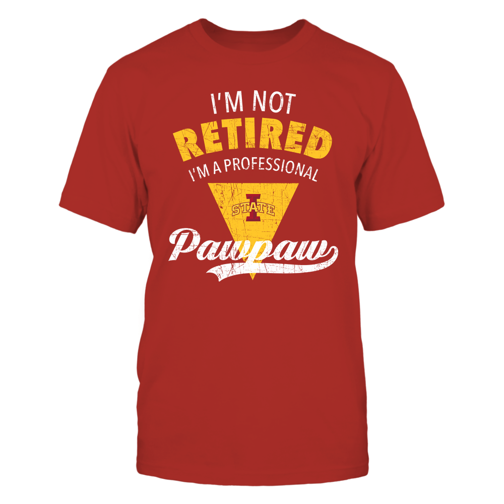 Iowa State Cyclones - I'm Not Retired I'm A Professional Pawpaw - Team Front picture