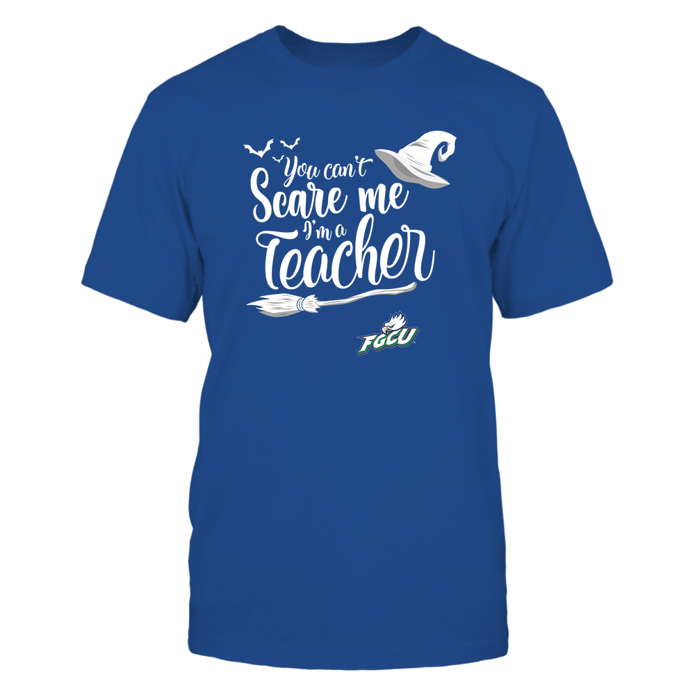 Florida Gulf Coast Eagles - Halloween - You Can't Scare Me I'm A Teacher - Team Front picture