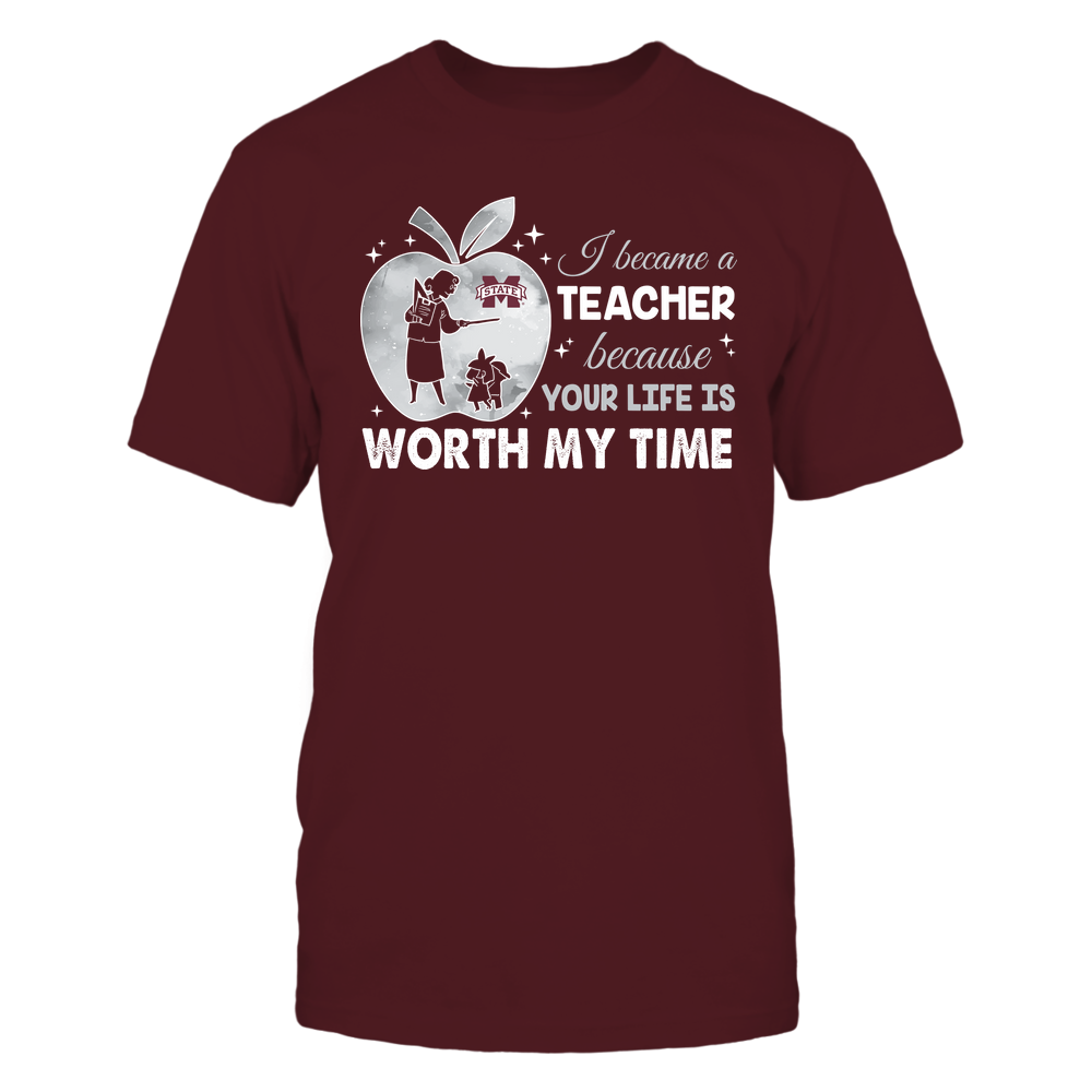 Mississippi State Bulldogs - Teacher - I Became A Teacher Because Your Life Is Worth My Time - Apple Gradient Front picture